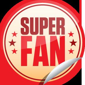 super fan!